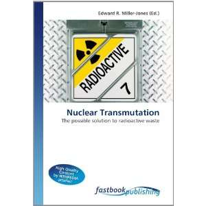 to radioactive waste (9786130111052): Edward R. Miller Jones: Books
