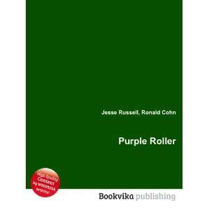 Purple Roller: Ronald Cohn Jesse Russell: Books