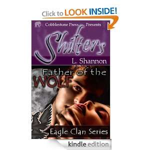 Father of the Wolf [Eagle Clan 1]: L. Shannon:  Kindle