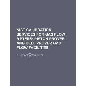 NIST calibration services for gas flow meters piston