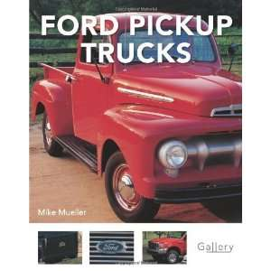 Ford Pickup Trucks (Gallery) [Paperback]: Mike Mueller