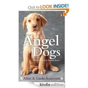 Angel Dogs When best friends become heroes Linda Anderson, Allen