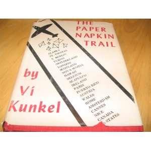 The Paper Napkin Trail (9780806218090): Vi Kunkel: Books