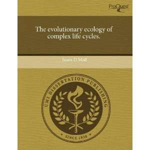 ecology of complex life cycles. (9781243540379): Jason D Moll: Books