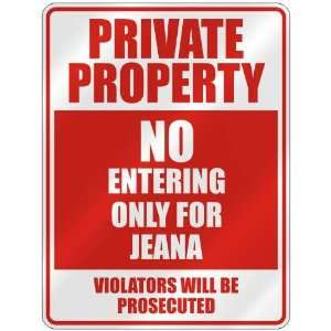 PROPERTY NO ENTERING ONLY FOR JEANA  PARKING SIGN: Home Improvement