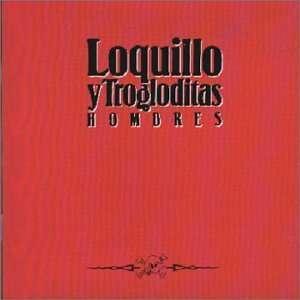 Hombres: Loquillo Y Los Trogloditas: Music