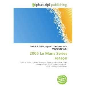 2005 Le Mans Series season (9786133789104) Books