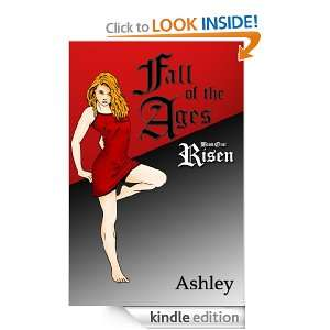 Fall of the Ages Book One: Risen: Ashley, Madison Parker: