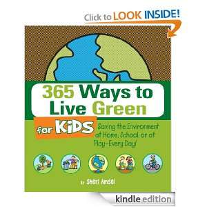 365 Ways to Live Green for Kids: Saving the Environment at Home