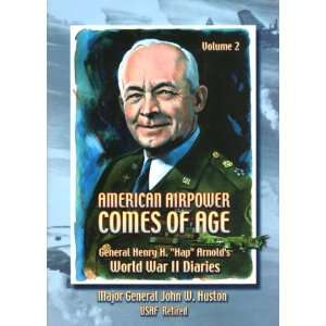of Age: General Henry H. Hap Arnolds World War II Diaries, Vol. 2