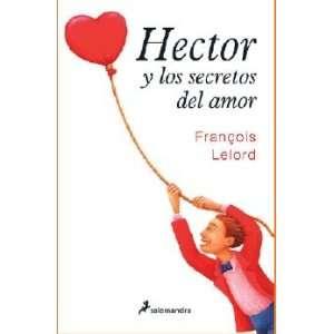 HECTOR Y LOS SECRETOS DEL AMOR (9788498381047) François