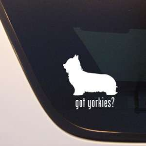 GOT YORKIES? YORKSHIRE TERRIER DOG DECAL   YORKIE DOGS
