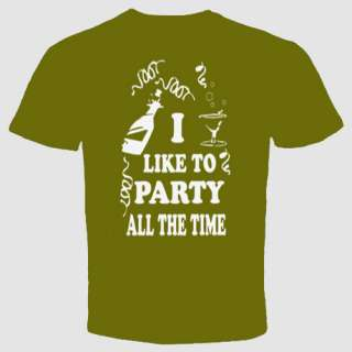 Like To Party All The Time Funny Pub T shirt Cool Tee