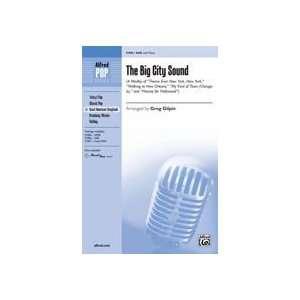 The Big City Sound (A Medley) Choral Octavo Choir Arr
