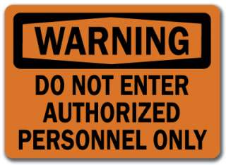 Do Not Enter Authorized Personnel Only   10x14 OSHA Safety Sign