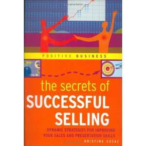 Secrets of Successful Selling (Positive Business