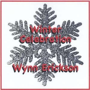Winter Celebration: Wynn Erickson: Music