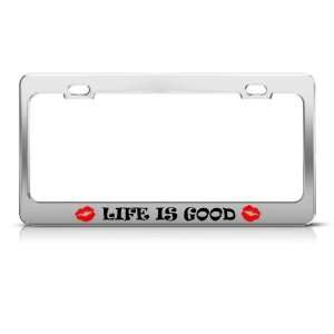 ... Life Is Good Red Lips Kiss License Plate Frame Stainless ...