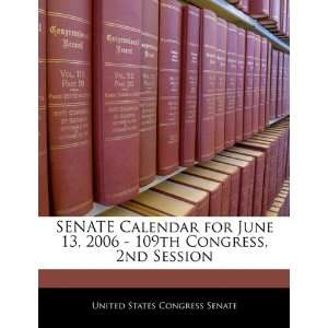 SENATE Calendar for June 13, 2006   109th Congress, 2nd