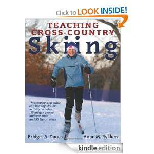 Teaching Cross Country Skiing Bridget Duoos, Anne Rykken