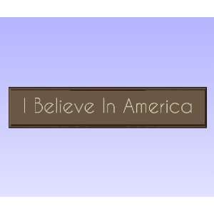 Wood Sign Plaque Wall Decor with Quote I Believe In America