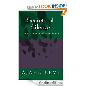 Secrets of Silence ego, love and emptiness Ajahn Levi