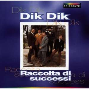 Raccolta di Successi: Dik Dik: Music