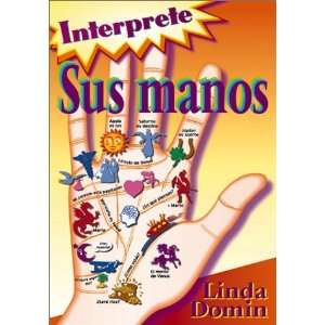 Interprete sus manos, el mapa de su vida (Spanish Edition) Linda