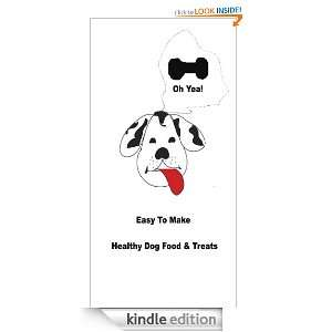 Easy To Make Healthy Dog Food & Treats E Ali  Kindle
