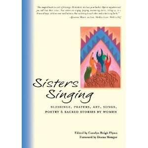 Sisters Singing Blessings, Prayers, Art, Songs, Poetry