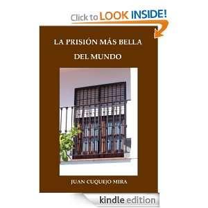 La prisión más bella del mundo (Spanish Edition) Juan Cuquejo Mira
