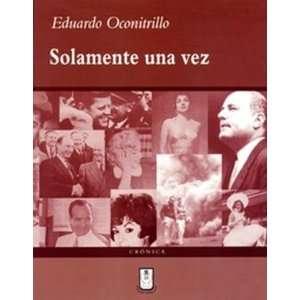 Solamente una vez (9789977237480): Eduardo Oconitrillo
