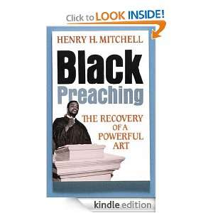 Black Preaching The Recovery of a Powerful Art Henry H. Mitchell