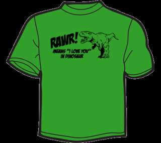 RAWR MEANS I LOVE YOU IN DINOSAUR T Shirt WOMENS funny
