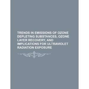 Trends in emissions of ozone depleting substances, ozone
