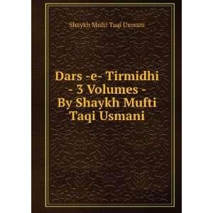 Dars  e  Tirmidhi   3 Volumes   By Shaykh Mufti Taqi Usmani: Shaykh