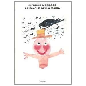 della Maria (9788806178383) Antonio Moresco, G. Della Casa Books