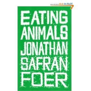 Eating Animals  Jonathan Safran Foer Englische Bücher