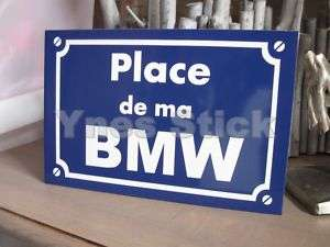 Stickers réplique plaque de rue  Place de ma BMW