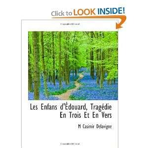 En Vers (French Edition) (9781115924979): M Casimir Delavigne: Books