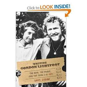 Writing Gordon Lightfoot The Man, the Music, and the