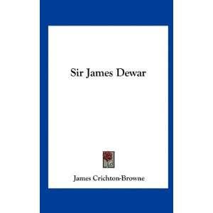 Sir James Dewar (9781161641929): James Crichton Browne