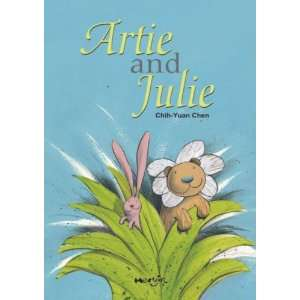 Artie and Julie[ ARTIE AND JULIE ] by Chen, Chih Yuan (Author) Sep 01