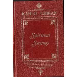 Spiritual Sayings of Kahlil Gibran: Kahlil Gibran, Anthony