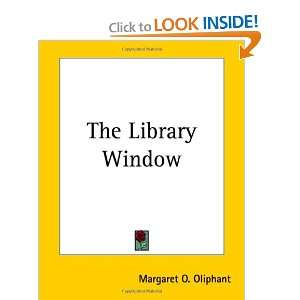 The Library Window (9781419169250) Margaret Wilson Oliphant Books