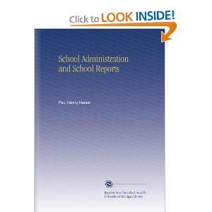 School Administration and School Reports: Paul Henry Hanus: Books