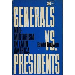 Generals vs Presidents: E Lieuwen: Books