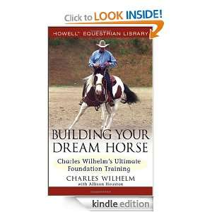 Your Dream Horse Charles Wilhelms Ultimate Foundation Training