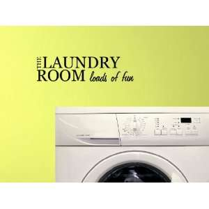 The Laundry Room Loads Of Fun Vinyl Wall Decal: Home