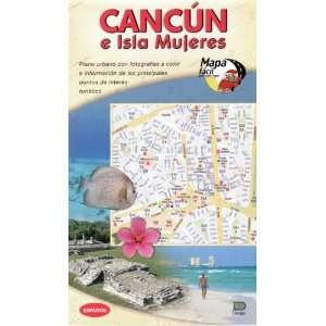MAPA CANCÚN E ISLA MUJERES (9789706053879) Agapea Books